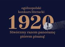 Więcej o: 1920 – ogólnopolski konkurs literacki w setną rocznicę Bitwy Warszawskiej